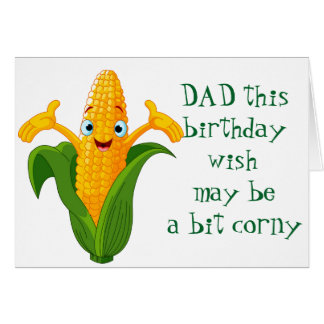 ***CORNY*** wishes FOR ****DAD'S BIRTHDAY**** Card