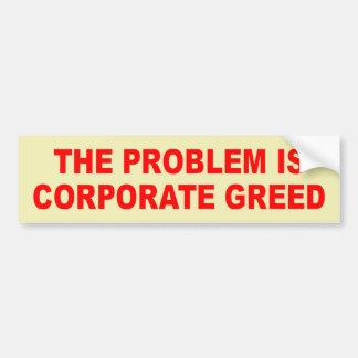corporate greed bumper sticker