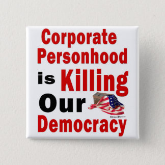 Corporate Personhood is Killing Our Democracy 15 Cm Square Badge