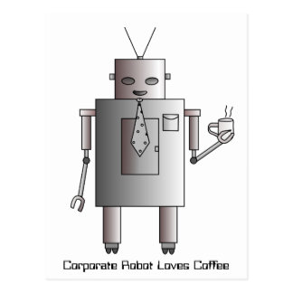 Corporate Robot Loves Coffee, Vintage Retro Funny Post Card