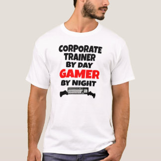 Corporate Trainer by Day Gamer by Night T-Shirt