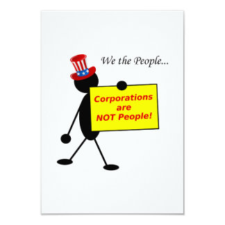 Corporations are NOT People 9 Cm X 13 Cm Invitation Card