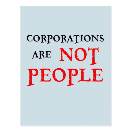 CORPORATIONS ARE NOT PEOPLE POSTCARDS