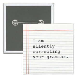Correcting Grammar button, custom notebook paper 15 Cm Square Badge