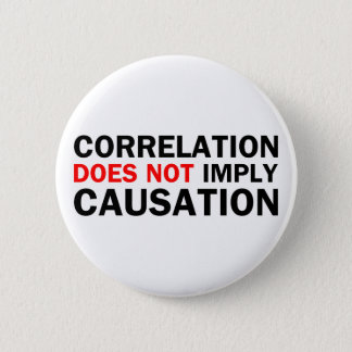 Correlation Does Not Imply Causation 6 Cm Round Badge