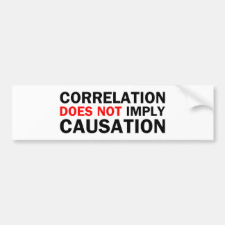 Correlation Does Not Imply Causation Bumper Sticker
