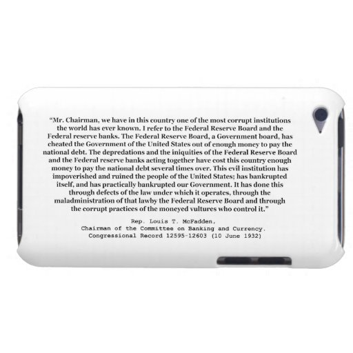 Corrupt Federal Reserve Quote by Louis T McFadden Barely There iPod Cover