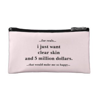 Cosmetic Bag I Just Want Clear Skin