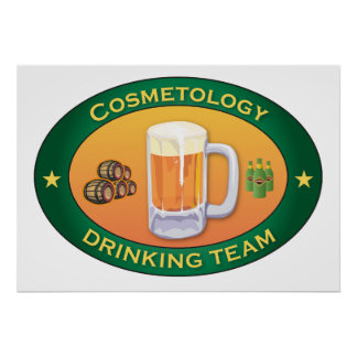 Cosmetology Drinking Team Print
