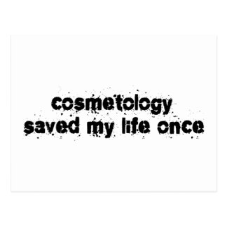 Cosmetology Saved My Life Once Postcard