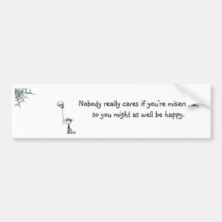Cosmiksquirel Wallpaper, Nobody really cares if... Car Bumper Sticker