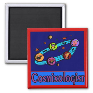Cosmixologist from Space Square Magnet