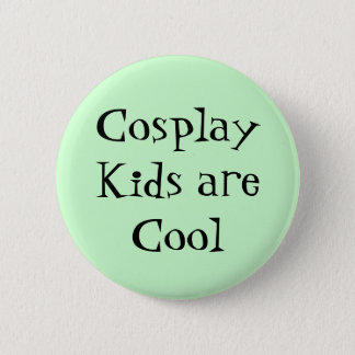 Cosplay Kids are Cool Design 6 Cm Round Badge