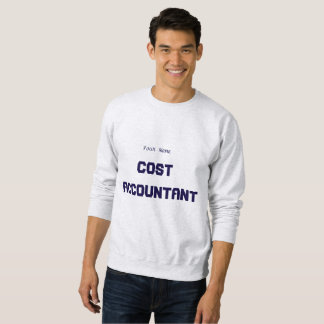 """Cost Accountant"" Sweatshirt"