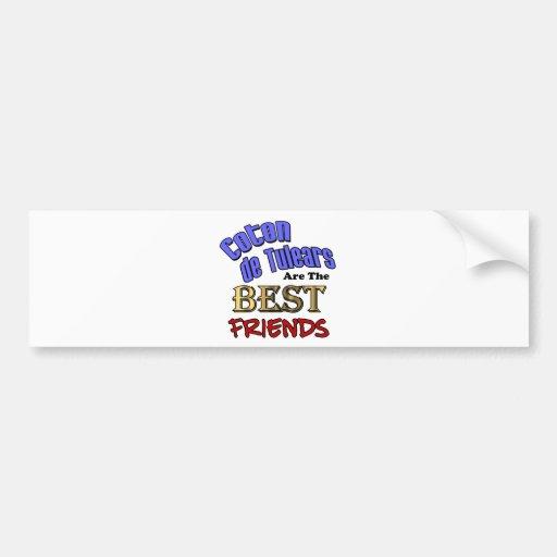 Coton de Tulears Are The Best Friends Bumper Stickers