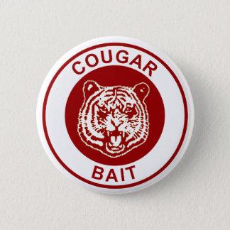 Cougar Bait 6 Cm Round Badge
