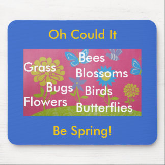 Could It Be Spring Mouse Pad
