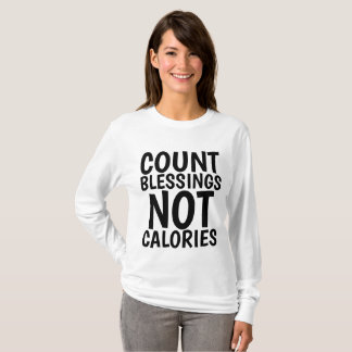 COUNT BLESSINGS NOT CALORIES T-Shirts