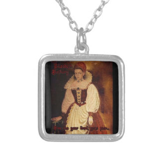 Countess Elizabeth Bathory-Give me your tired.... Silver Plated Necklace