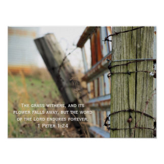 Country Fence With Scripture 1 Peter 1:24 Poster