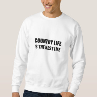 Country Life Best Life Sweatshirt