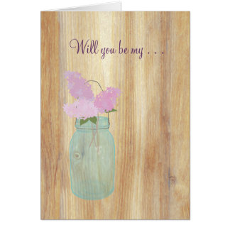 Country Rustic Mason Jar Lilacs Will You Be My Greeting Card