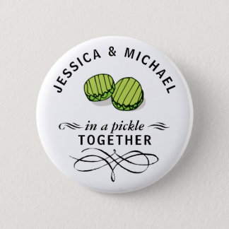 Couples' In a Pickle Together Personalized 6 Cm Round Badge