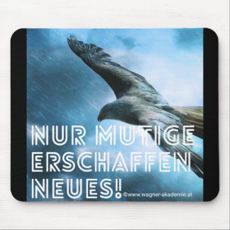 Courage creates new! mouse pad