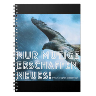 Courage creates new! spiral notebook