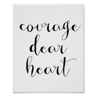 Courage dear heart poster