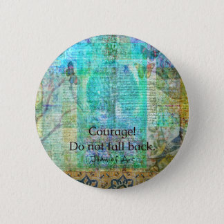 Courage Do not fall back JOAN OF ARC quote 6 Cm Round Badge