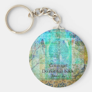Courage Do not fall back JOAN OF ARC quote Basic Round Button Key Ring