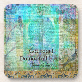 Courage Do not fall back JOAN OF ARC quote Coaster