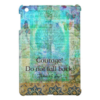 Courage Do not fall back JOAN OF ARC quote Cover For The iPad Mini
