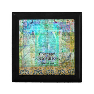 Courage Do not fall back JOAN OF ARC quote Gift Box