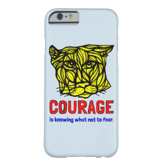 """Courage in Knowing What Not to Fear"" Phone Case"