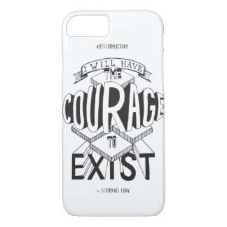 Courage to Exist iPhone Case