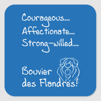 Courageous Bouvier Square Sticker