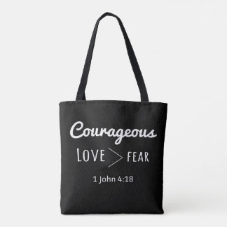 Courageous Tote Love Greater than Fear