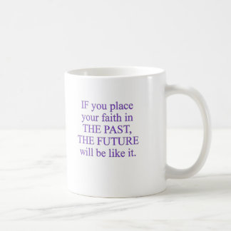 Course Quote-IF you place your faith in... Coffee Mug