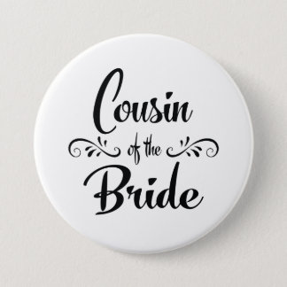 Cousin of the Bride Wedding Rehearsal Dinner 7.5 Cm Round Badge