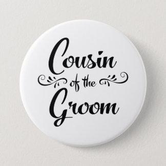 Cousin of the Groom Wedding Rehearsal Dinner 7.5 Cm Round Badge