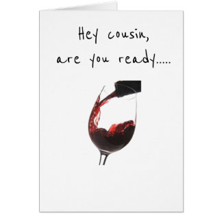 **COUSIN** READY TO CELEBRATE **YOUR BIRTHDAY** CARD