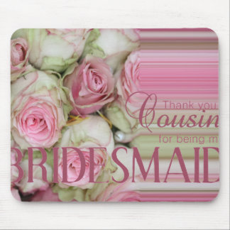 Cousin  Thank you for being my Bridesmaid Mouse Pad