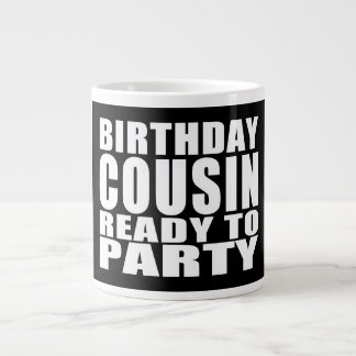 Cousins : Birthday Cousin Ready to Party Large Coffee Mug