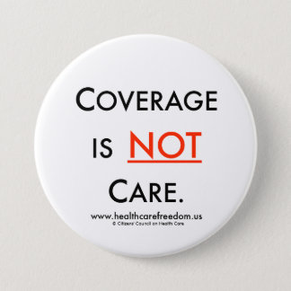 Coverage is NOT Care - Pin