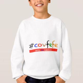 #covfefe Made In America Sweatshirt