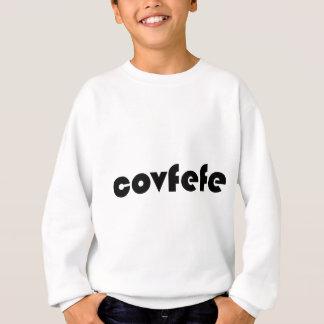 covfefe sweatshirt