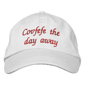 Covfefe the day away | funny embroidered hat