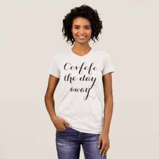 Covfefe the day away | funny women's shirt